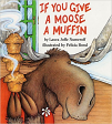 If You Give a Moose a Muffin Big Book (94)
