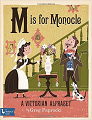 M Is for Monocle: A Victorian Alphabet (16)