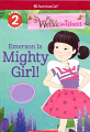 WellieWishers: Emerson is a Mighty Girl! (18) Level 2