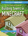 Unofficial Guide to Building Towns in Minecraft, The (19)
