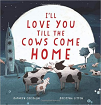 I'll Love You Till the Cows Come Home (18)