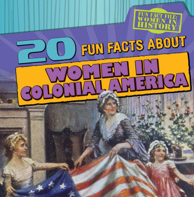 20 Fun Facts About Women in Colonial America (16)