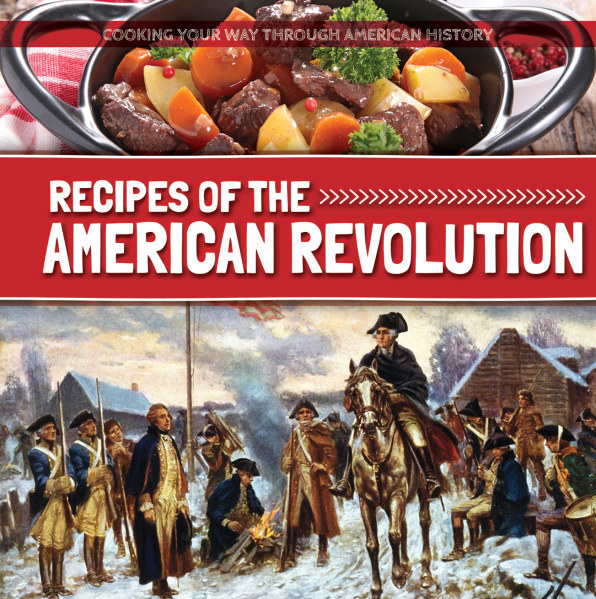 Nonfiction books recipes of the american revolution 17 recipes of the american revolution 17 forumfinder Choice Image