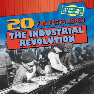 20 Fun Facts About the Industrial Revolution (19)