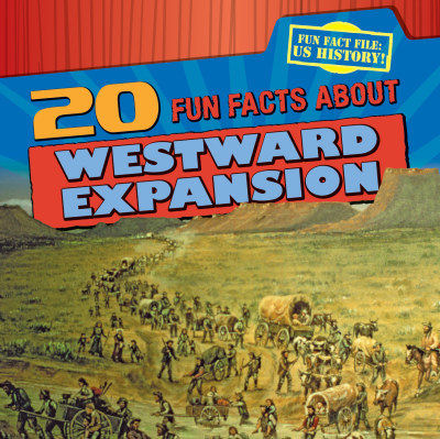 20 Fun Facts About Westward Expansion (19)