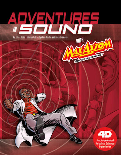 Adventures in Sound with Max Axiom Super Scientist: 4D An Augmented Reading Science Experience (19)
