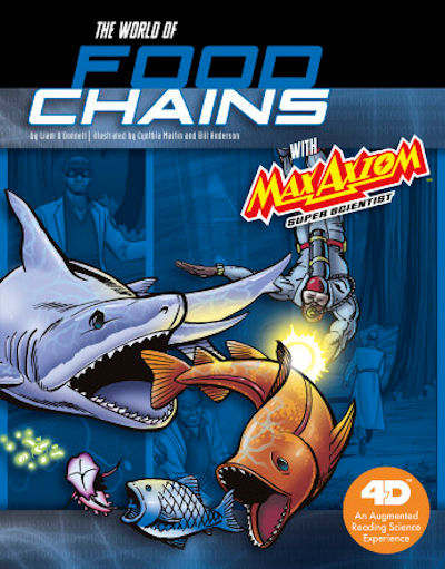World of Food Chains with Max Axiom Super Scientist, The: 4D An Augmented Reading Science Experience (19)