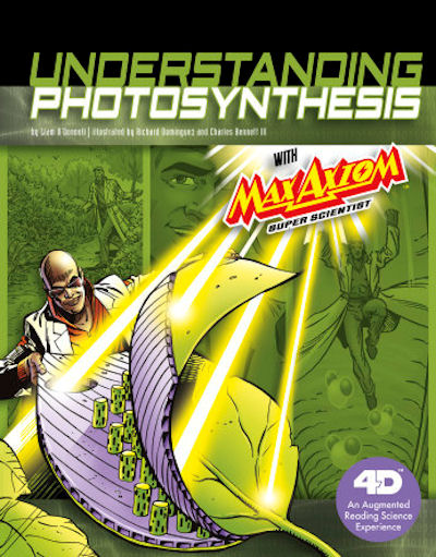 Understanding Photosynthesis with Max Axiom Super Scientist: 4D An Augmented Reading Science Experience (19)