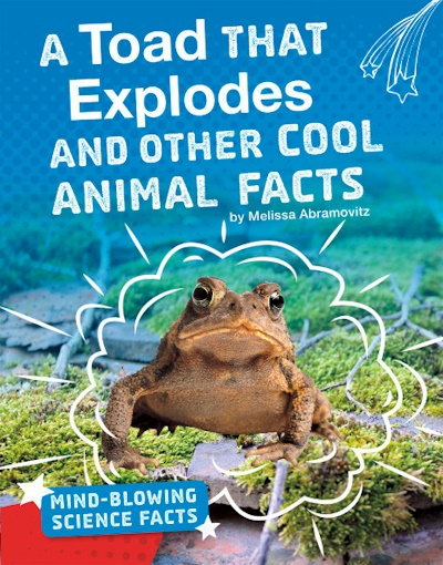 A Toad That Explodes and Other Cool Animal Facts (19)