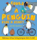 Could a Penguin Ride a Bike?: ...and Other Questions - Hilarious Scenes Bring Penguin Facts to Life! (15)