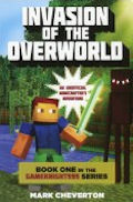 Invasion of the Overworld: An Unofficial Minecrafter's Adventure (14) #1