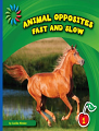 Animal Opposites: Fast and Slow (16) Level 1