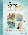 Bring on the Bling!: Bracelets, Anklets, and Rings for All Occasions (17)