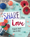 Share the Love: Projects You'll Love to Give (18)