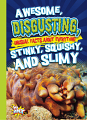 Awesome, Disgusting, Unusual Facts about Everything Stinky, Squishy, and Slimy (19)