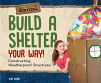 Build a Shelter Your Way!: Constructing Weatherproof Structures (20)