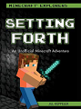 Setting Forth: An Unofficial Minecraft® Adventure (20)