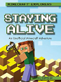 Staying Alive: An Unofficial Minecraft® Adventure (20)