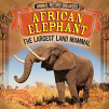 African Elephant: Largest Land Mammal, The (20)