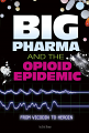 Big Pharma and the Opioid Epidemic: From Vicodin to Heroin (20)