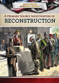 A Primary Source Investigation of Reconstruction (19)
