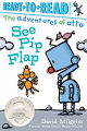 Adventures of Otto, The: See Pip Flap (18)  Pre-Level 1