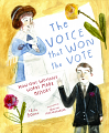 Voice that Won the Vote, The: How One Woman's Words Made History (20)