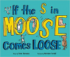 If the S in Moose Comes Loose (18)